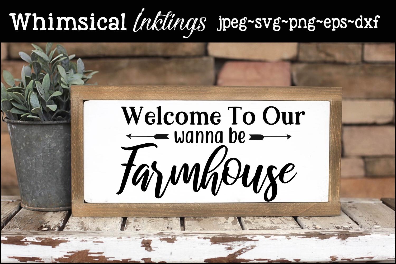 Wanna Be Farmhouse SVG example image 1