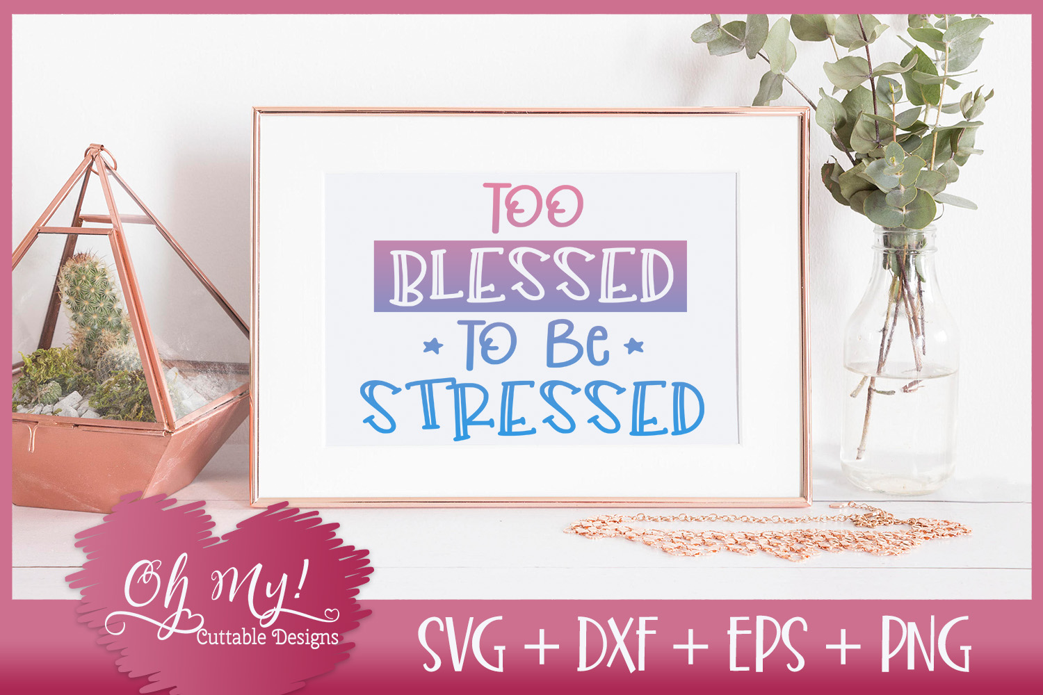Too Blessed To Be Stressed - SVG DXF EPS PNG Cutting File example image 3