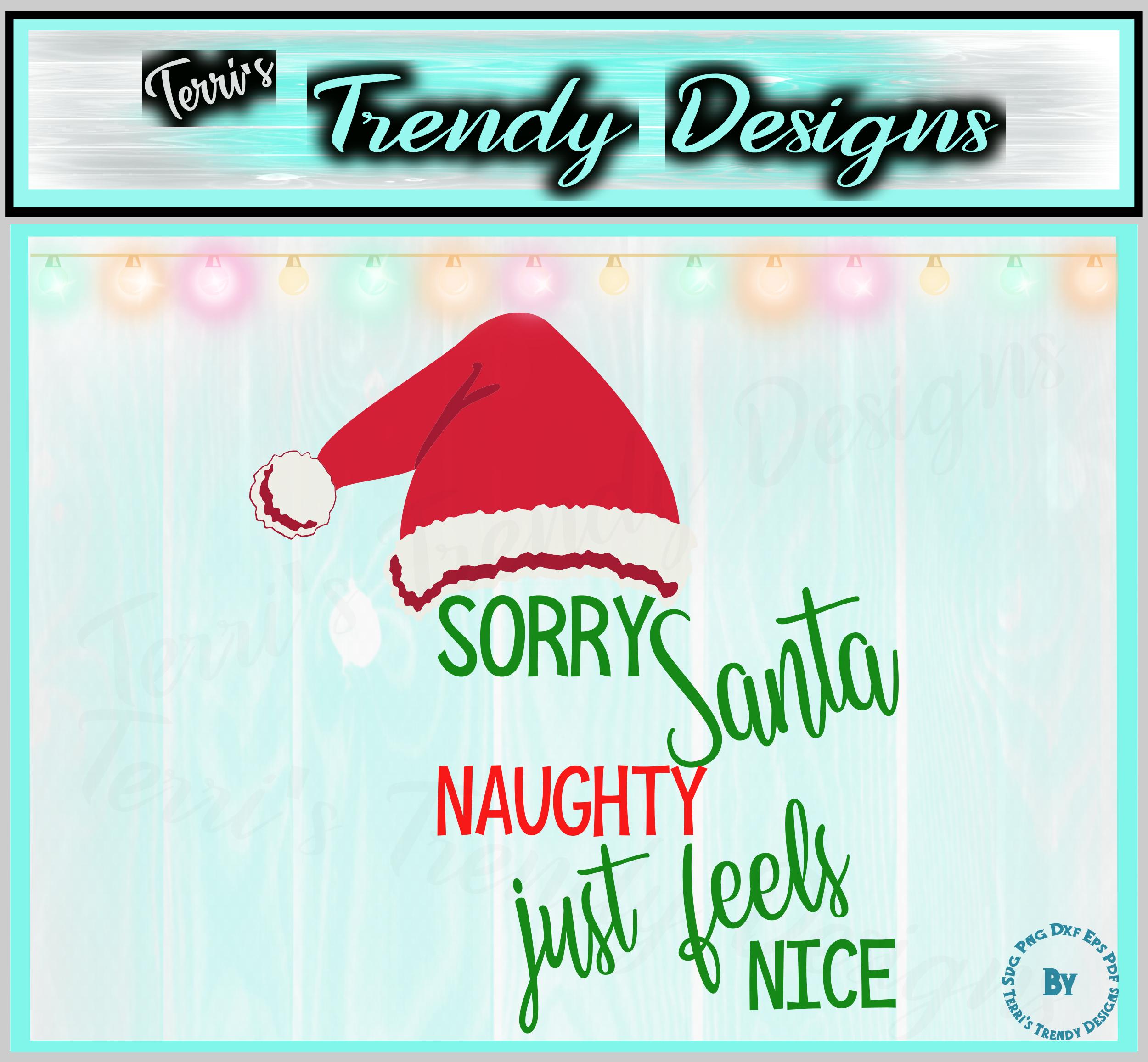 Sorry Santa naughty just feels nice funny Christmas design example image 2