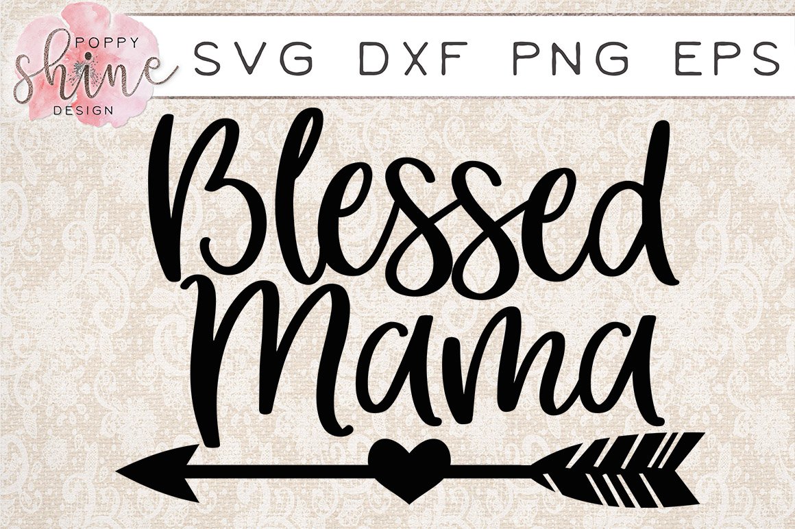 Blessed Mama Svg Png Eps Dxf Cutting Files 45256 Svgs Design Bundles