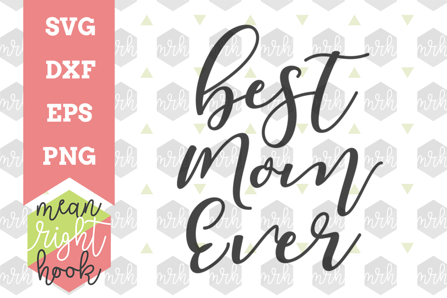 Best Mom Ever | Mother's Day Design - SVG, EPS, DXF, PNG vector files for cutting machines like the Cricut Explore & Silhouette example image 1