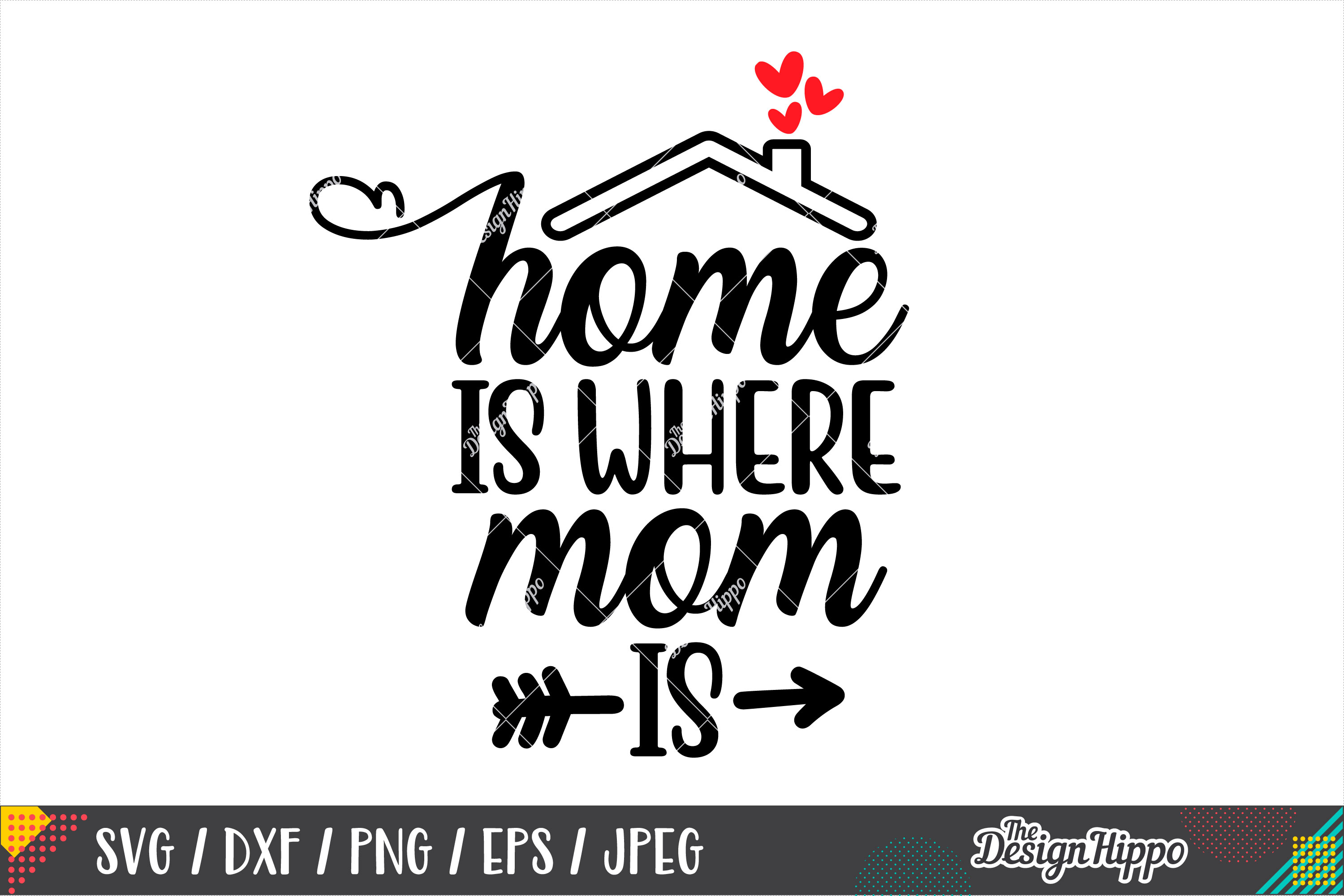 Home Is Where Mom Is SVG PNG DXF Cricut Cutting Files example image 2