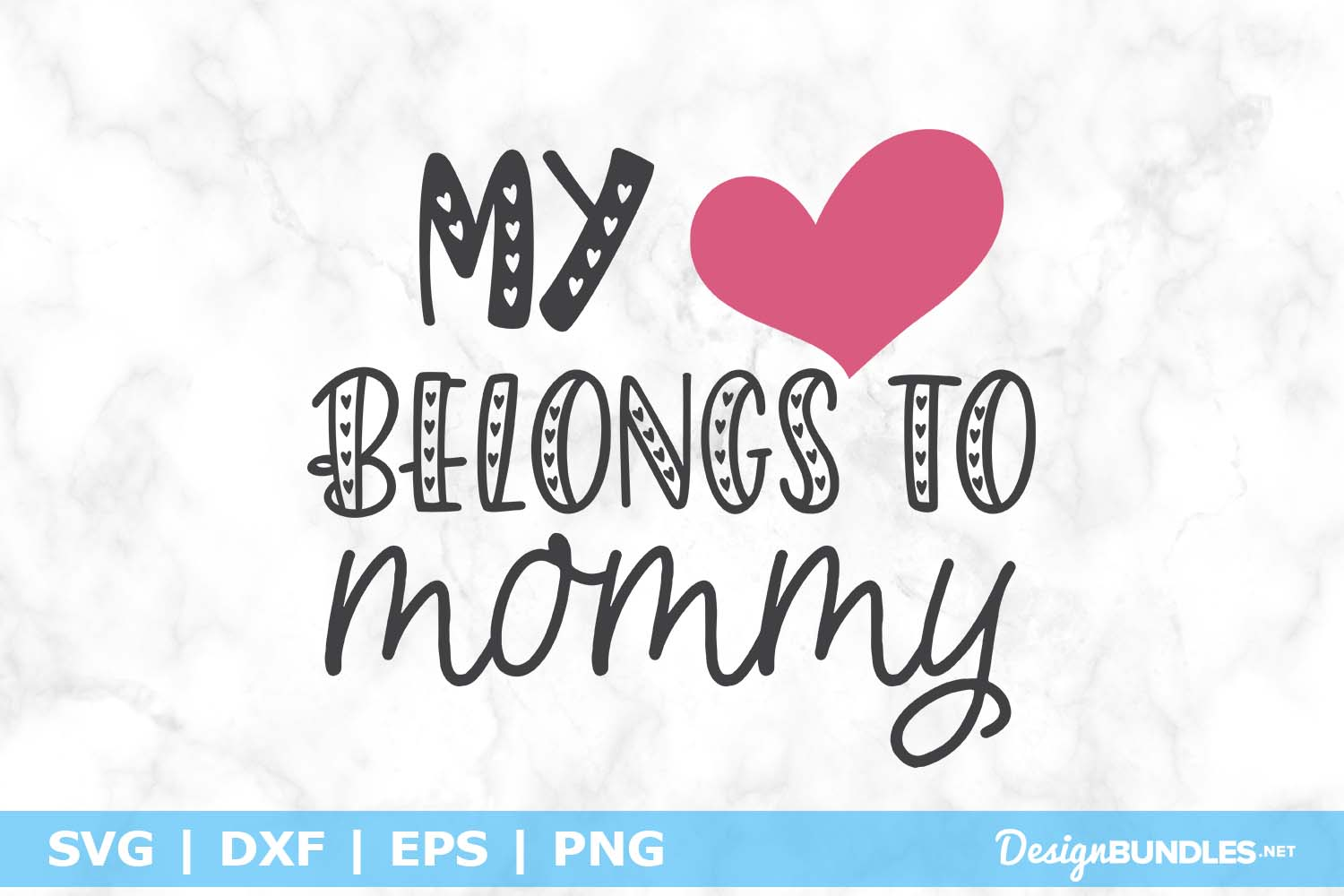 My Heart Belongs to Mommy SVG File example image 1