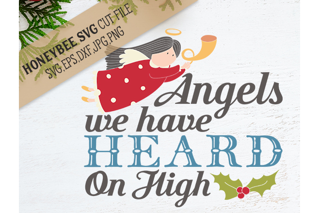 Angels we Have Heard on High svg example image 1