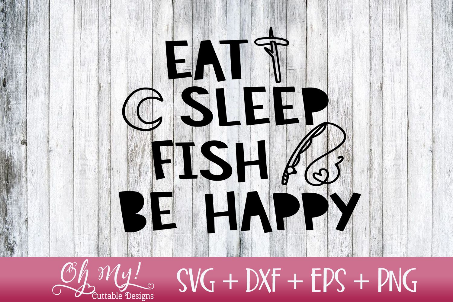 Eat Sleep Fish Be Happy - SVG DXF EPS PNG example image 1