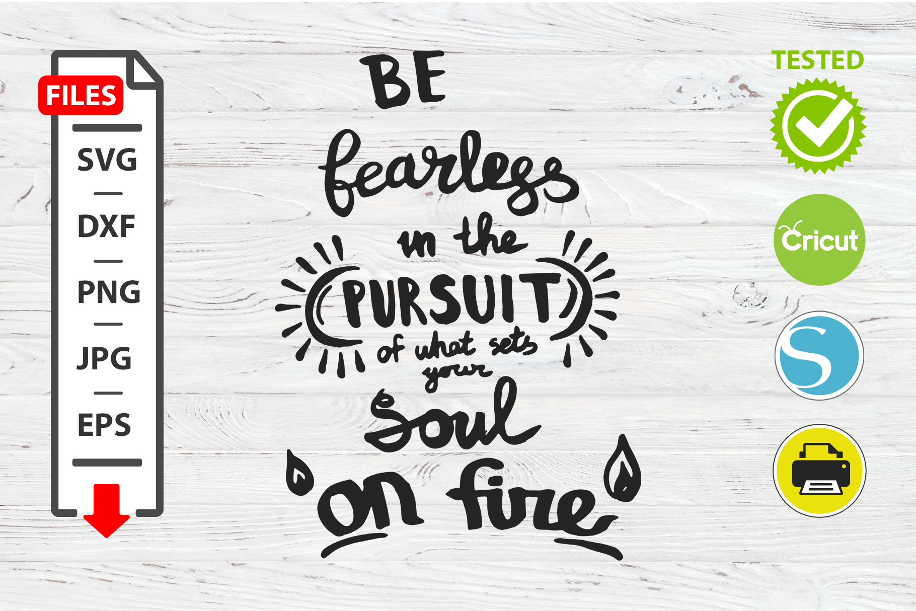The soul on fire motivational quote SVG Cricut Silhouette example image 1