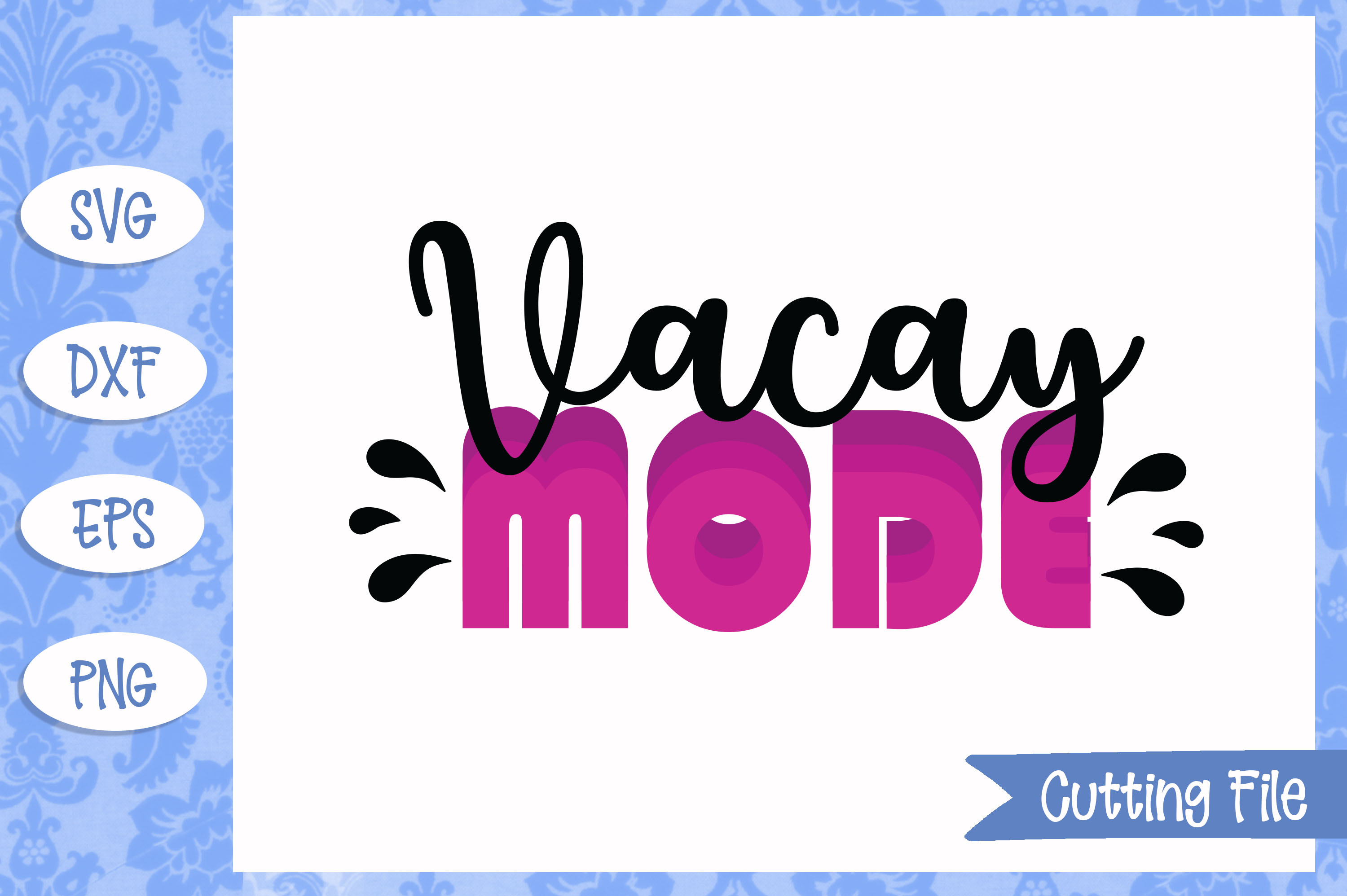 Vacay mode, summer SVG File example image 1