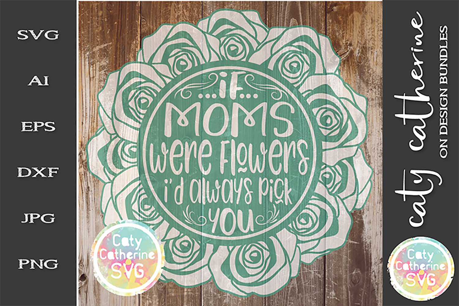 If Moms Were Flowers I'd Always Pick You SVG Cut File example image 1