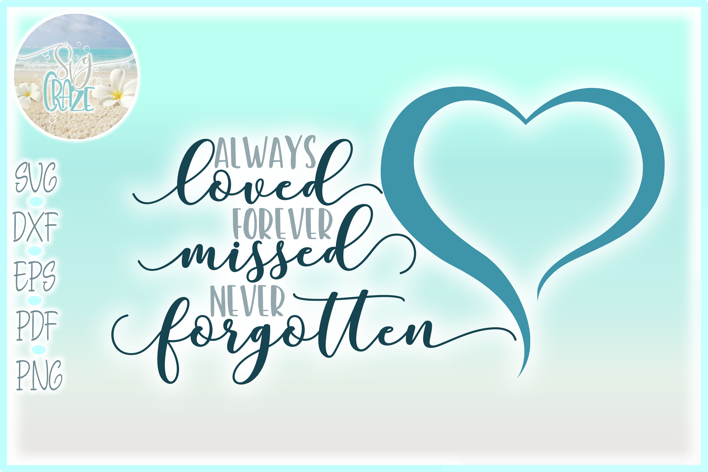 Always Loved Forever Missed Never Forgotten Memorial Quote example image 1