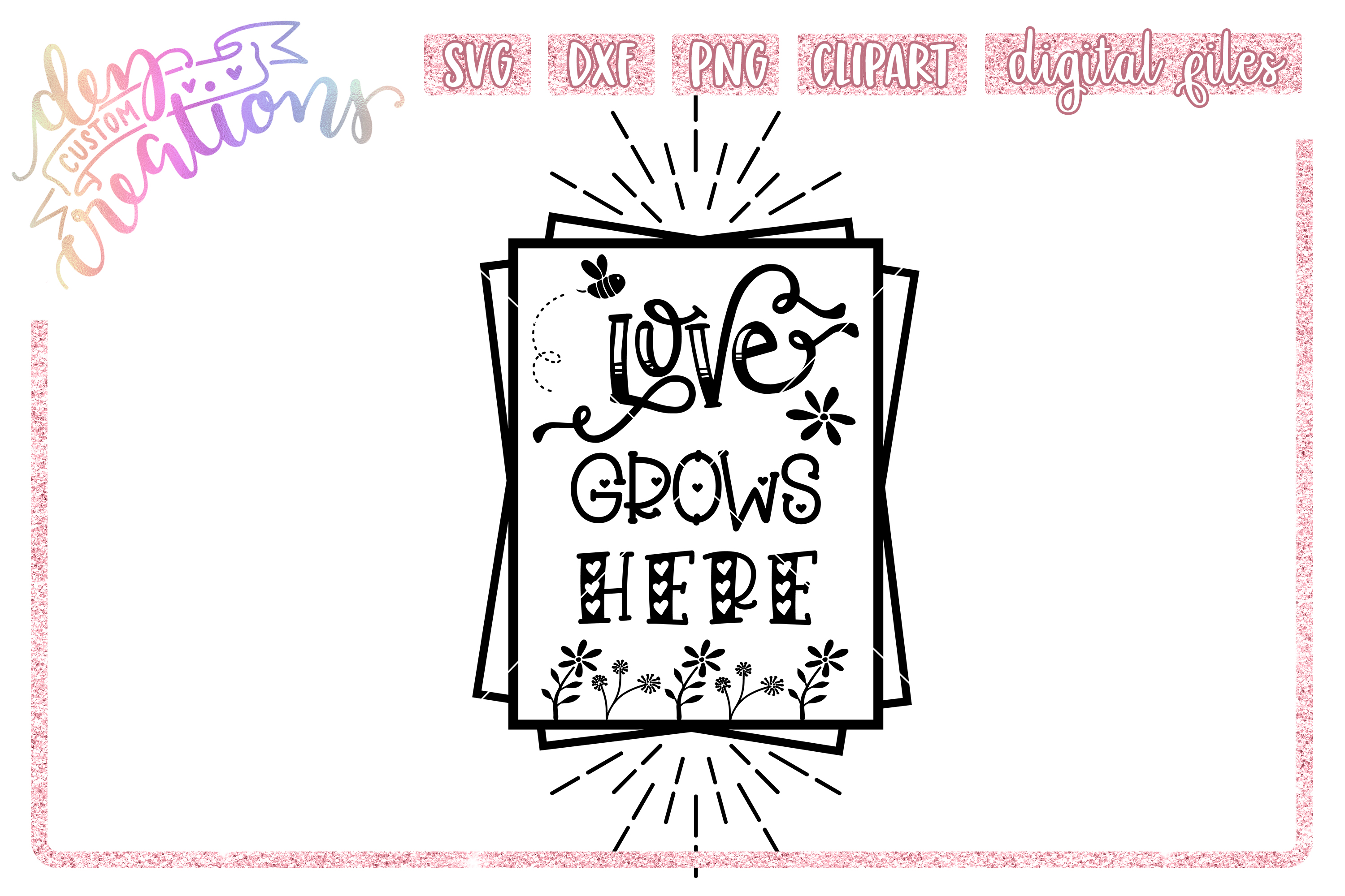 Love Grows Here - SVG DXF PNG - Crafting Cut Files example image 1