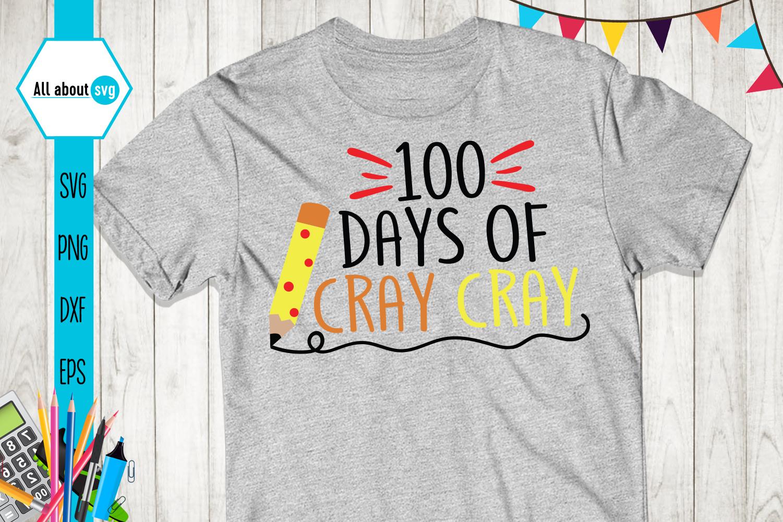 100 Days Of Cray Cray 100 Days Of School Svg School Svg