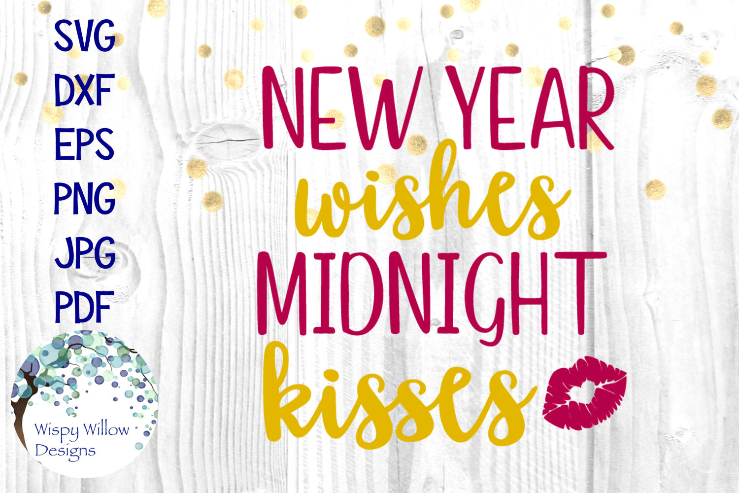 New Year Wishes Midnight Kisses | New Year's Eve SVG example image 1