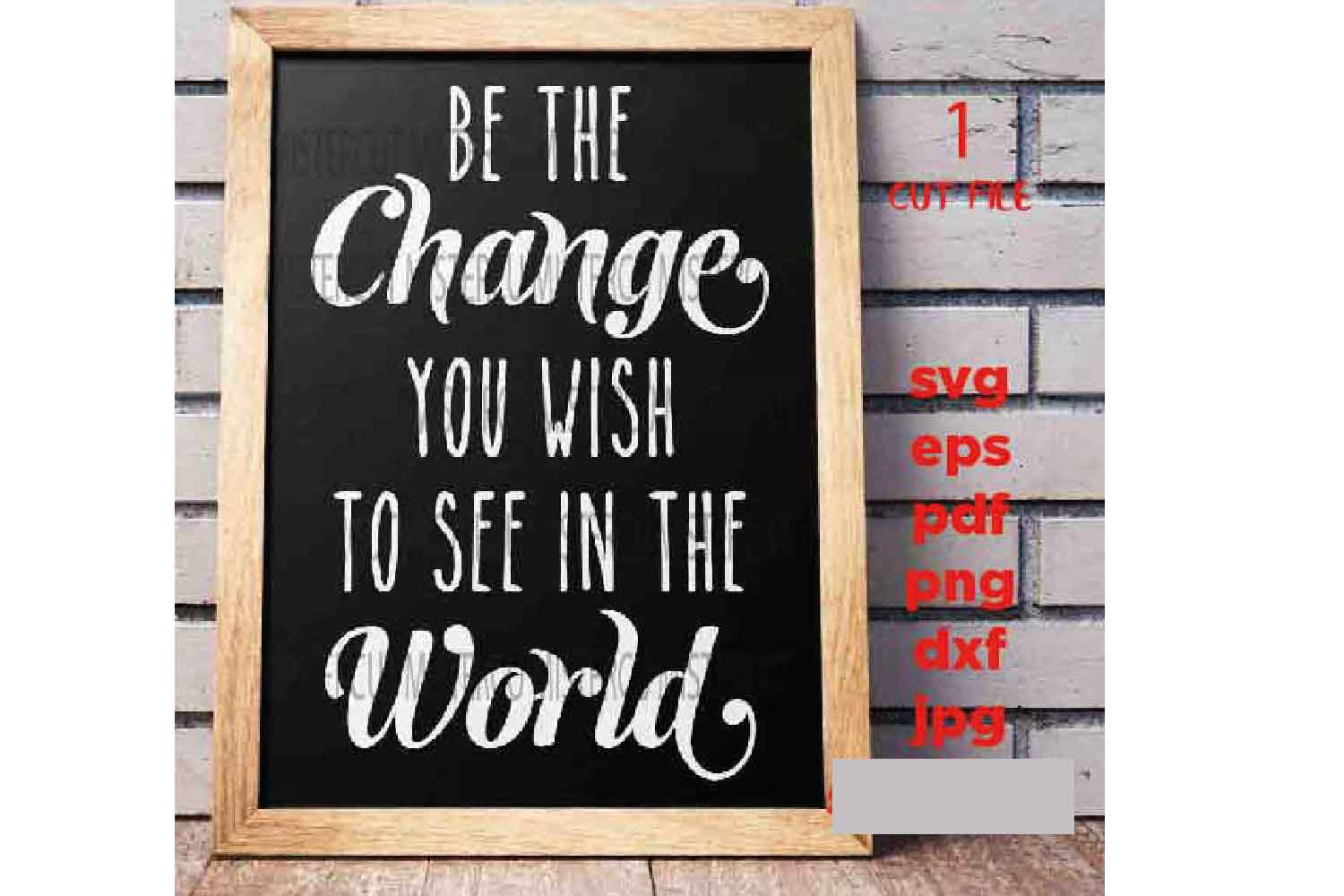 Be the Change you wish to see in the world svg, dxf, jpg mir example image 1