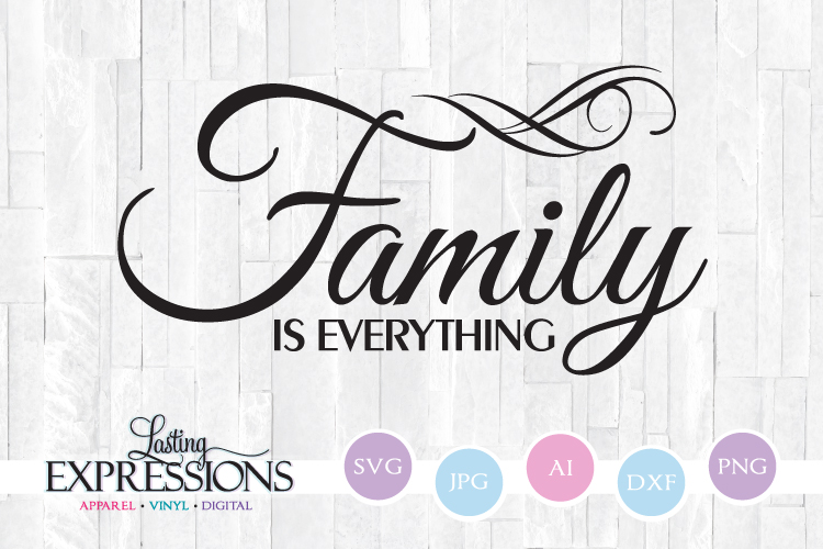 Family is everything // SVG Quote Design example image 1