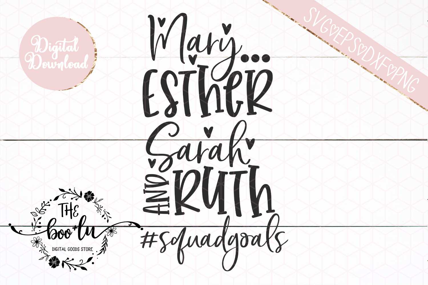 Mary Esther Sarah Ruth #squadgoals SVG EPS DXF PNG Bible example image 3