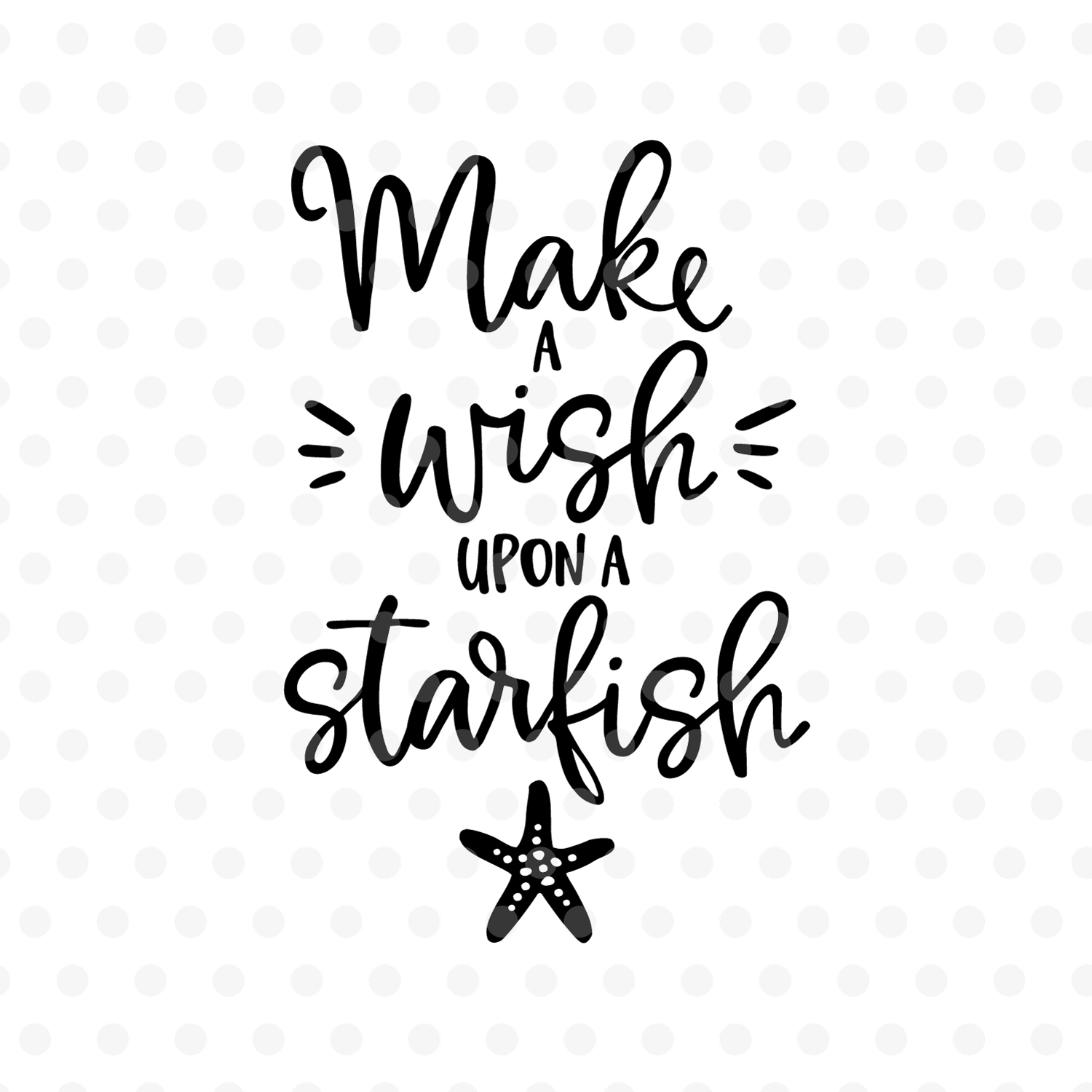Make a wish upon a Starfish SVG, EPS, PNG, DXF example image 2