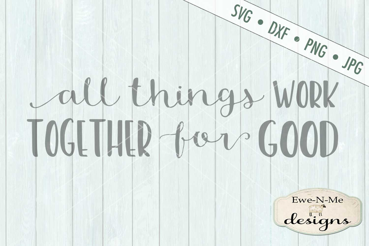 All Things Work Together For Good SVG DXF Cut File example image 2