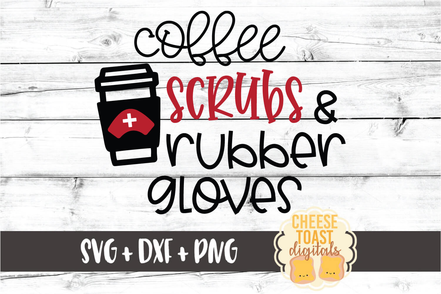 Coffee Scrubs and Rubber Gloves - Nurse SVG PNG DXF Files example image 2