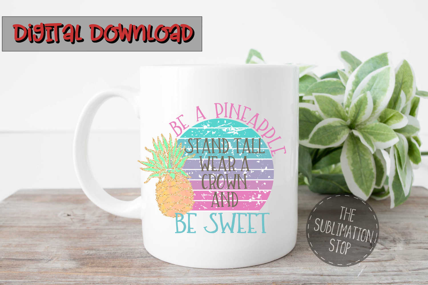 Pineapple Stand Tall Quote - PNG File - Sublimation Design example image 2