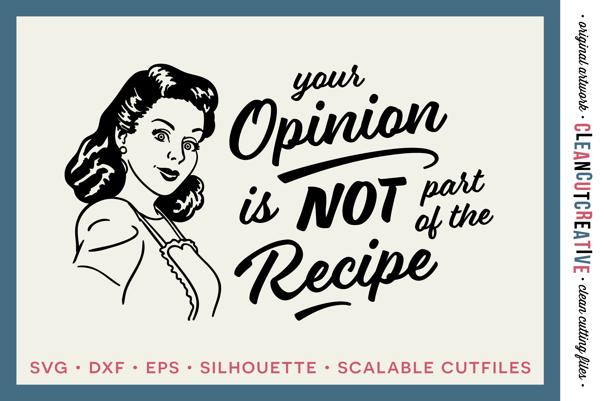 YOUR OPINION IS NOT PART OF THE RECIPE! Funny Kitchen quote example image 1
