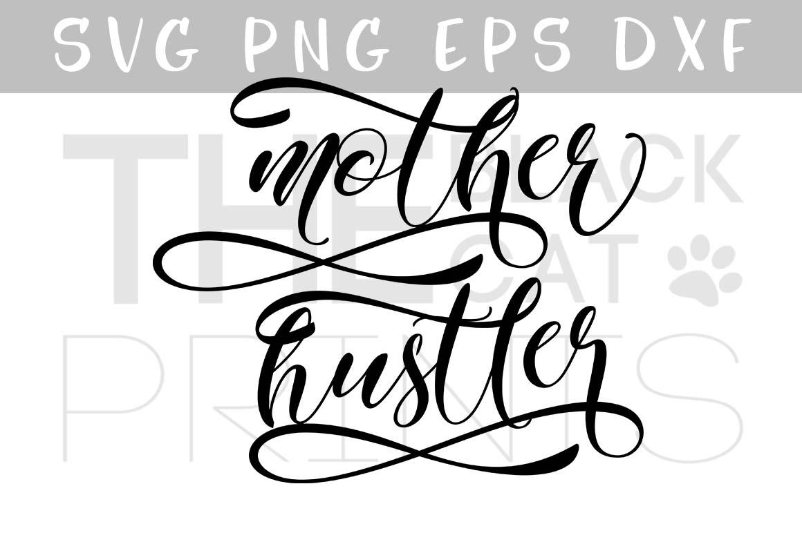 Mother hustler SVG PNG EPS DXF cutting file example image 1