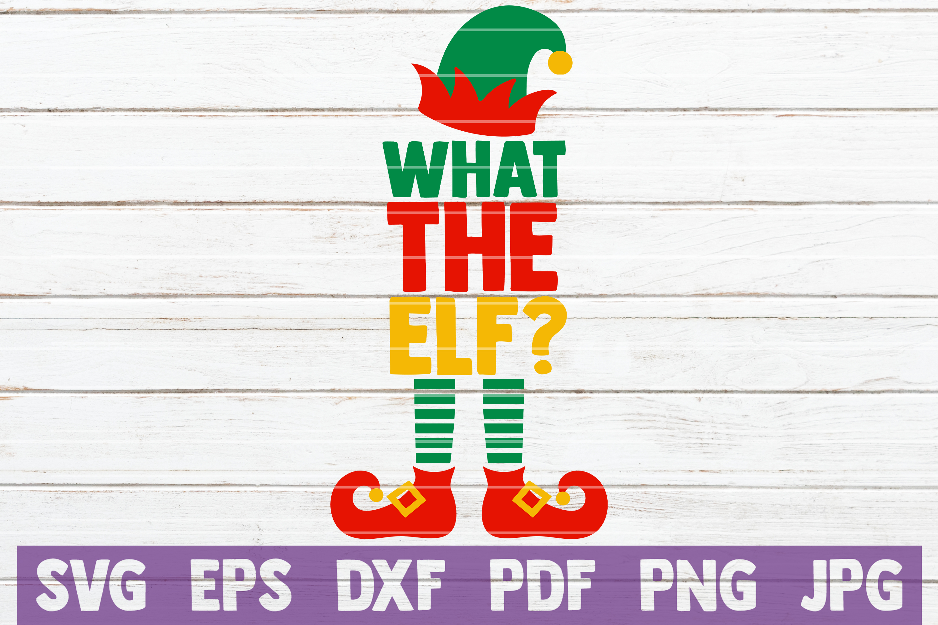 What The Elf? SVG Cut File example image 1