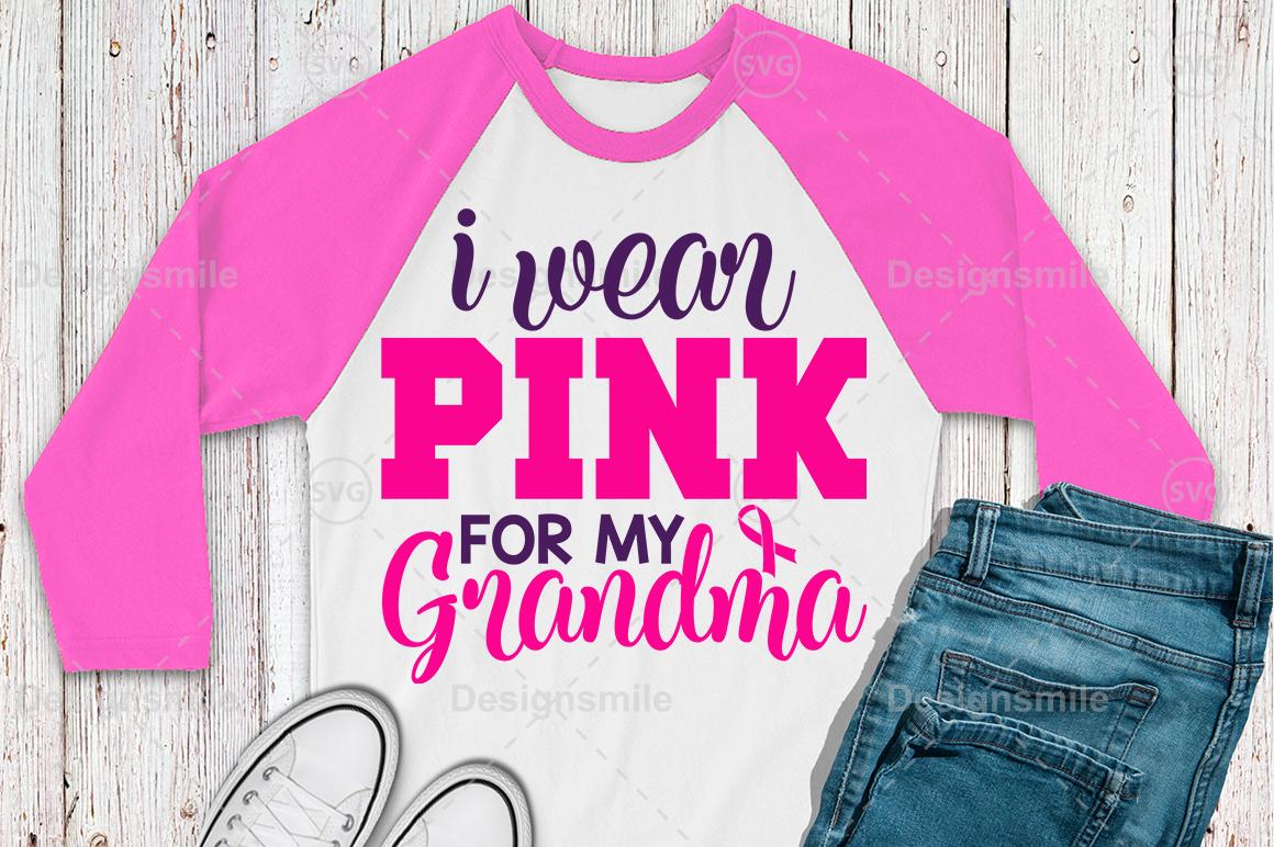 I Wear Pink for My Grandma Svg | Cancer svg | Awareness svg example image 1