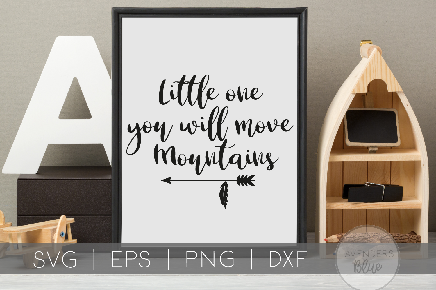 Little One You Will Move Mountains | Childrens Quote SVG example image 1
