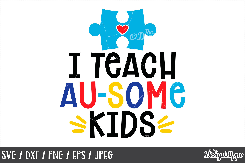 Autism Teacher, I Teach Au-Some Kids, Puzzle Piece, SVG PNG example image 1
