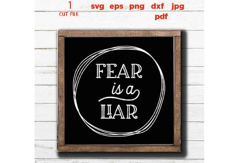 Fear is a Liar CUT file, SHIRT svg, Christian faith, faith example image 3