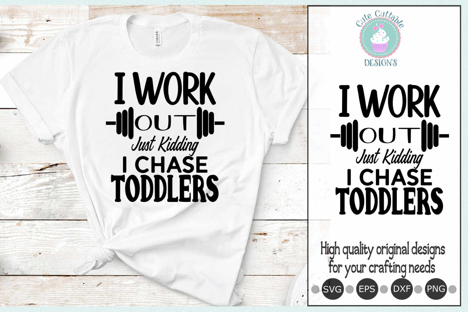 I Work Out Just Kidding I Chase Toddlers SVG cut file Print example image 1
