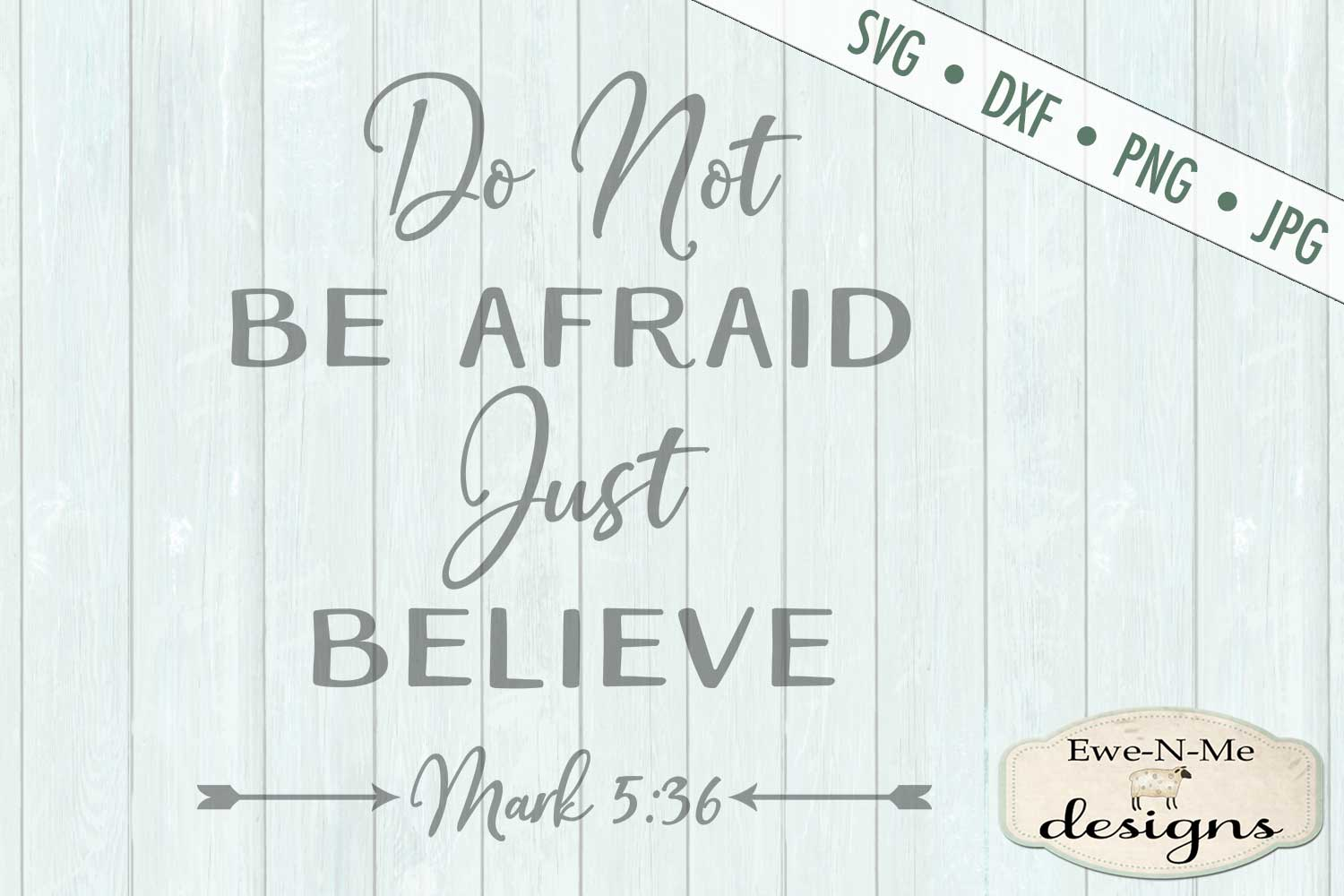 Do Not Be Afraid Just Believe Bible Verse SVG DXF File example image 2