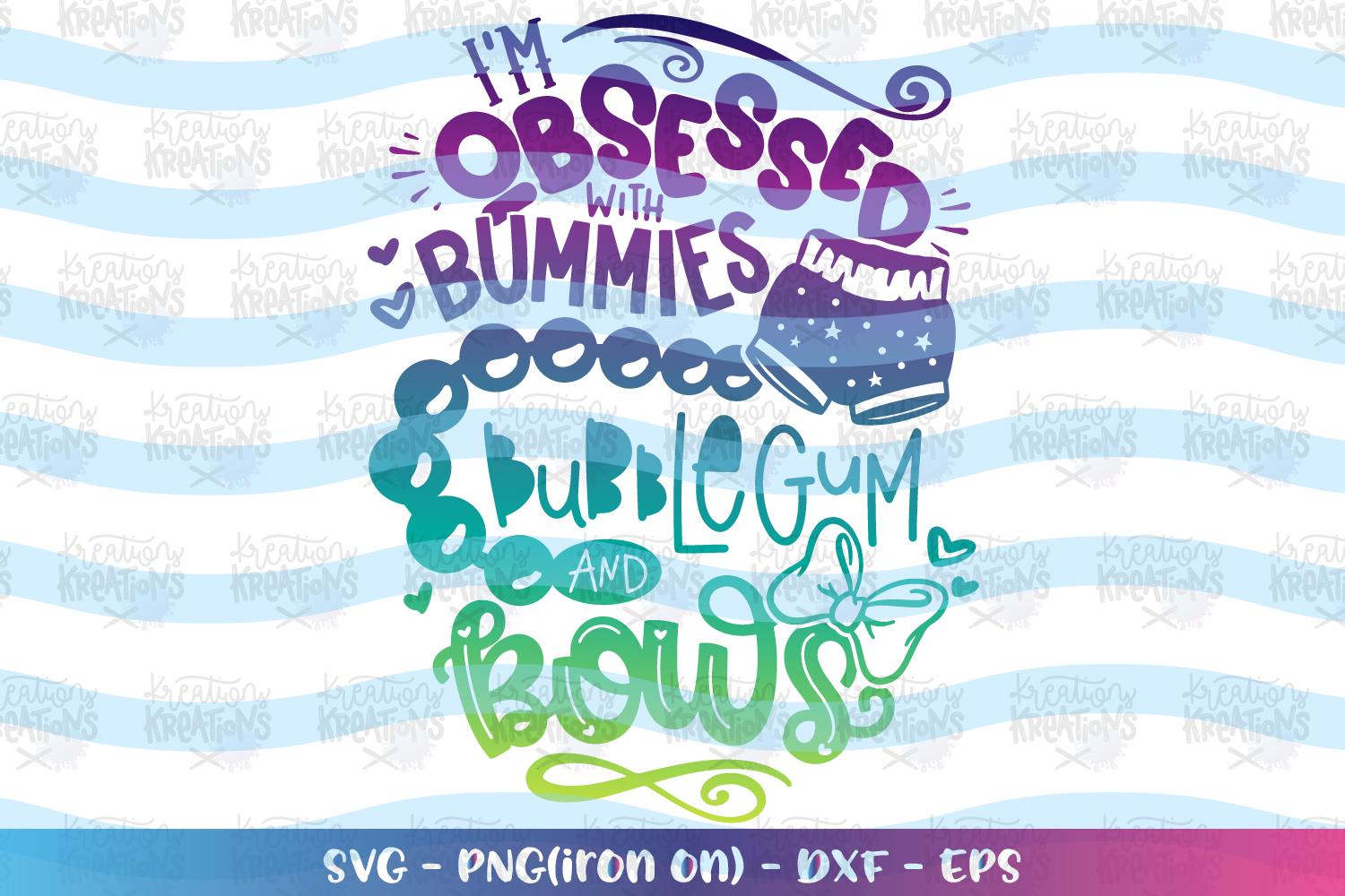 Girls svg I'm obsessed with Bummies Bubblegum and Bows svg example image 1