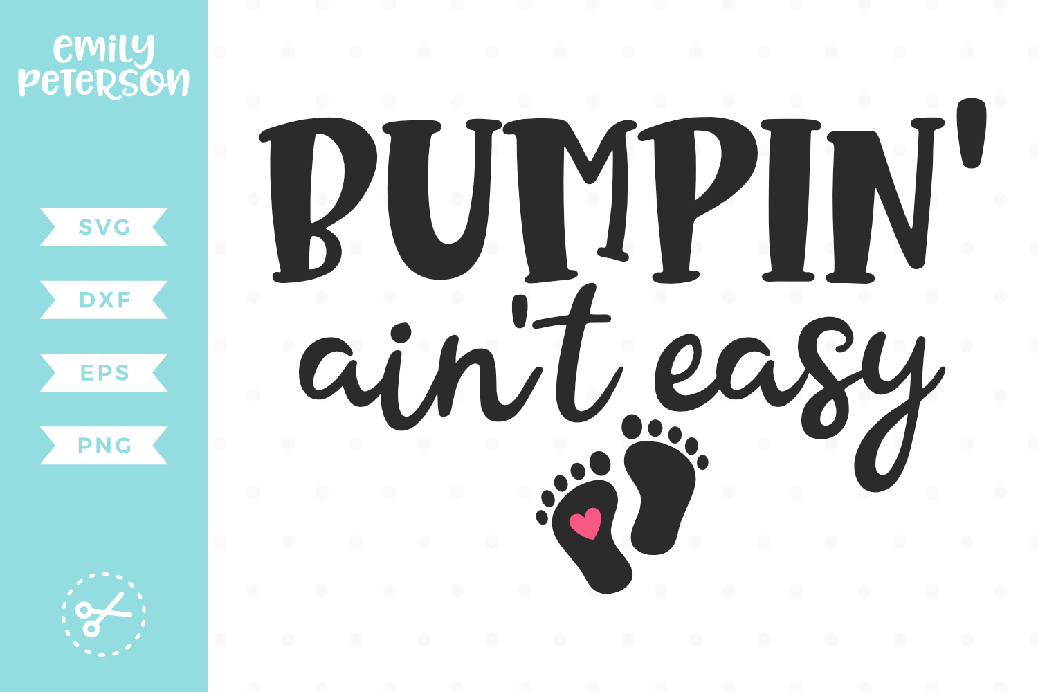 Bumpin' Ain't Easy SVG DXF EPS PNG example image 1