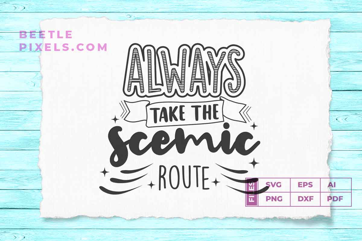 always take the scemic route example image 1