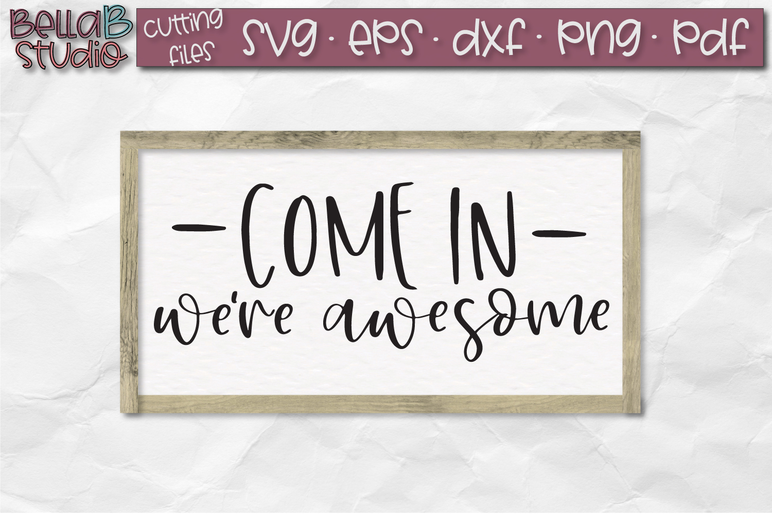 Come In We're Awesome SVG File, Welcome Sign SVG example image 1