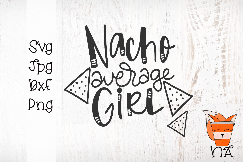 Nacho Average Girl - Handlettered SVG example image 2