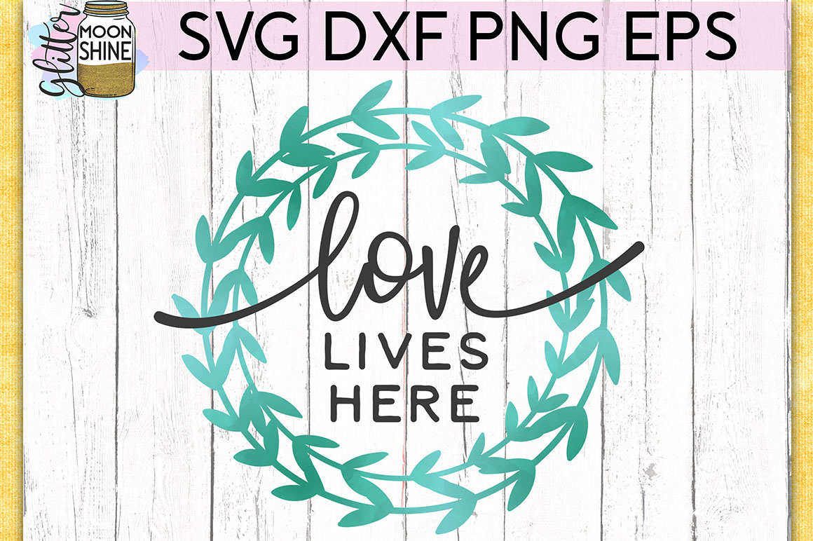 Love Lives Here SVG DXF PNG EPS Cutting Files example image 1
