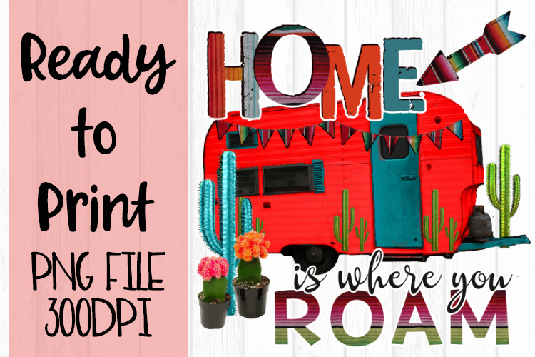 Home is where you Roam Ready to Print example image 1