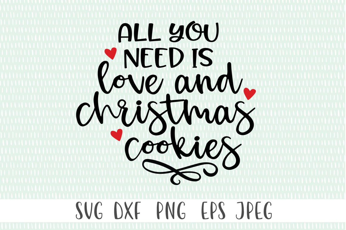 Christmas Quotes SVG - All You need Is Love and Cookies example image 2