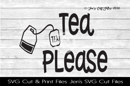 Tea Please SVG Cut File example image 1