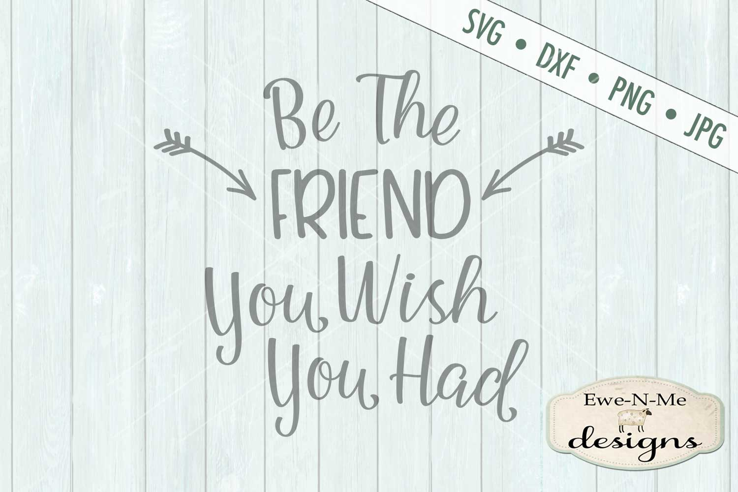 Be The Friend You Wish You Had SVG DXF File example image 2