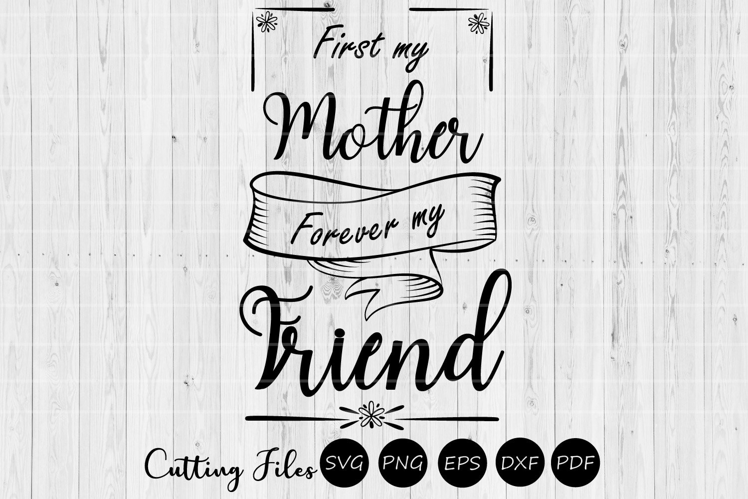 First my mother| Mothers day | SVG Cutting files | example image 1