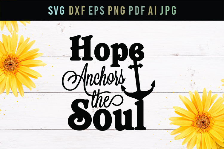 Hope anchors the soul, hope svg, cut file, dxf, eps, svg example image 1