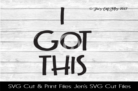 I Got This SVG Cut File example image 1