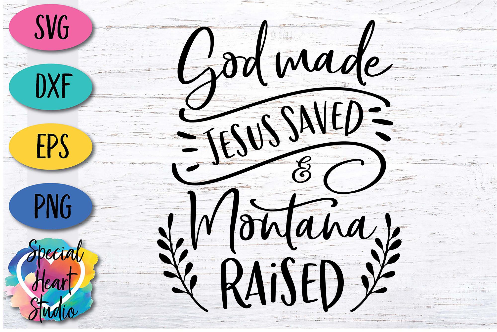 God Made Jesus Saved and Montana Raised - SVG Cut File example image 2