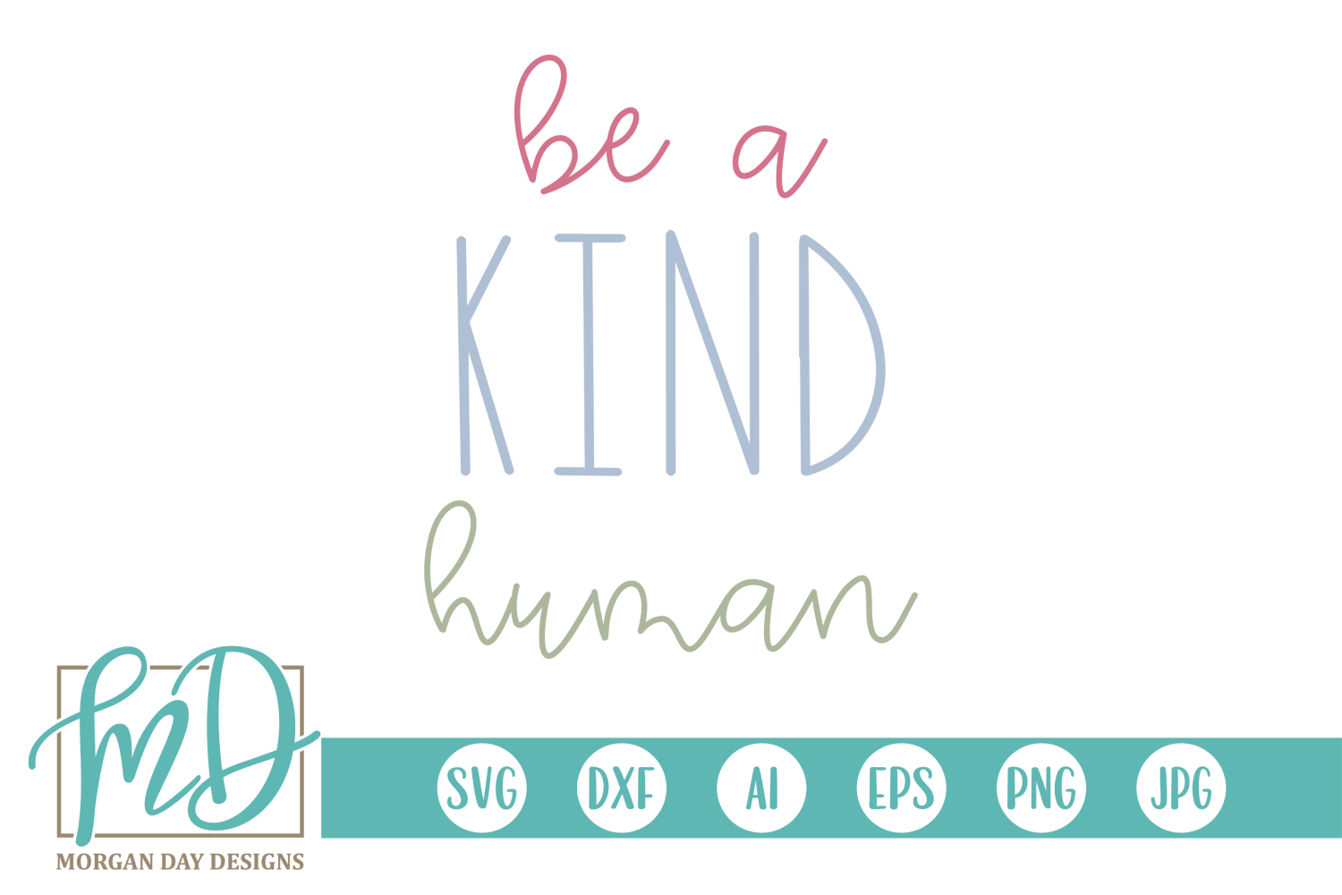 Inspirational - Anti Bully - Kindness - Be A Kind Human SVG example image 2