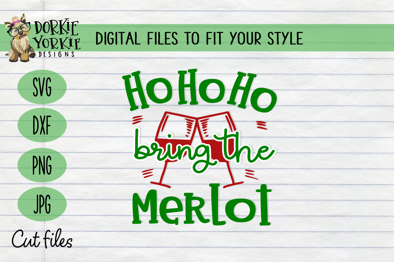Ho Ho Ho Bring The Merlot Christmas, WIne Xmas - SVG Cut Fil example image 1