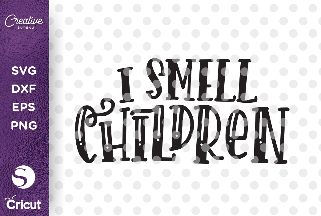 I Smell Children SVG DXF Cut File, Halloween SVG example image 1