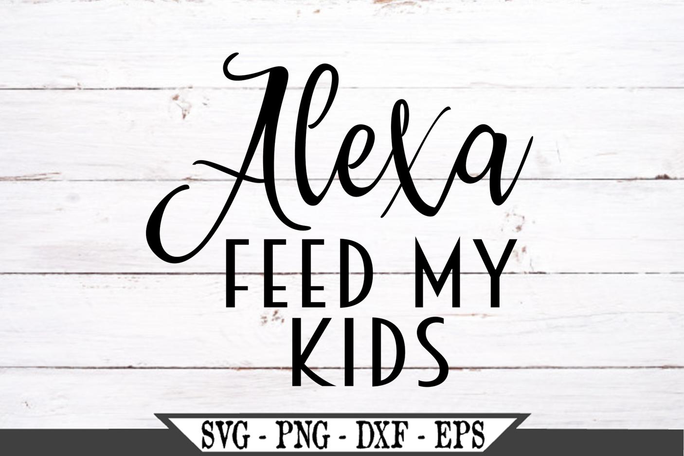 Alexa Feed My Kids SVG example image 2
